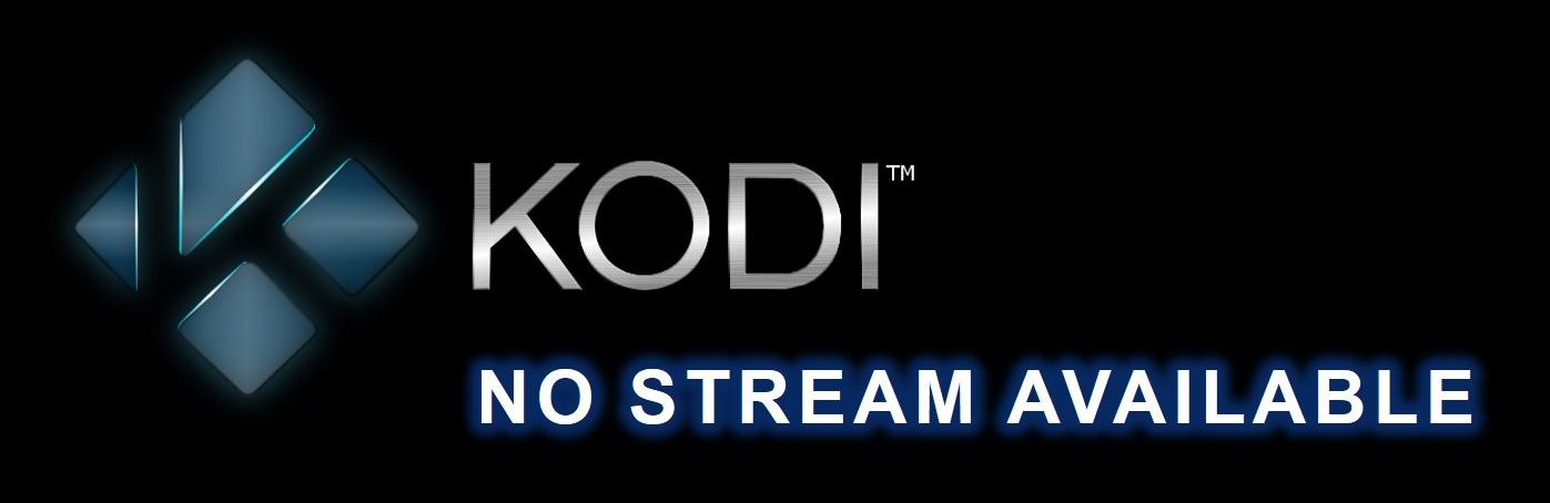 Kodi No Stream Available   15 Ways to Fix   July 2021 Updated Solutions