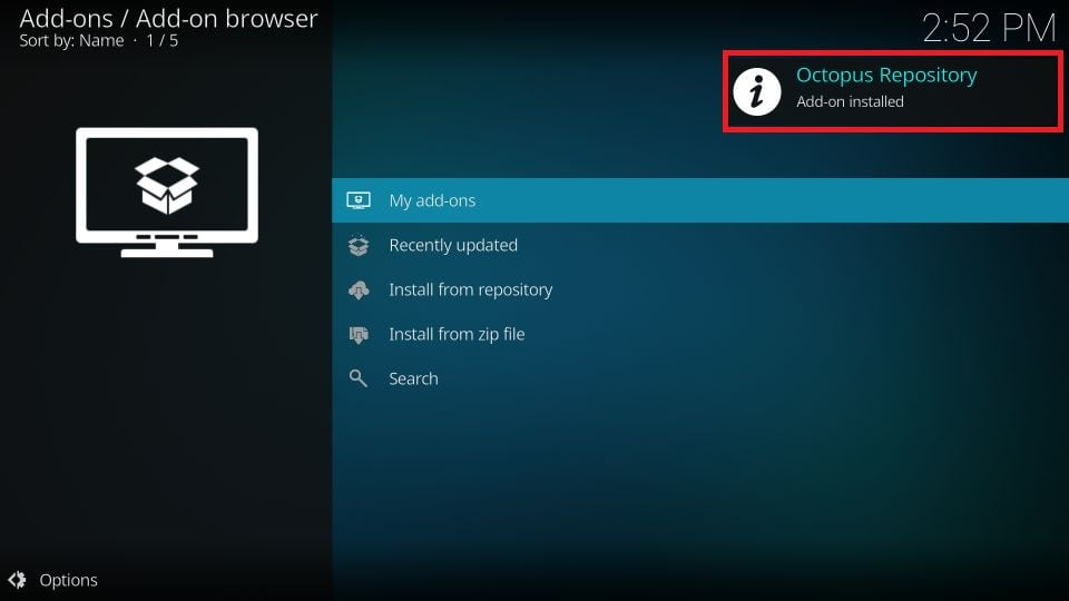 Allow Kodi some time to install the repo. Soon, you will see the Octopus Repository Add-on installed message on the Kodi screen.